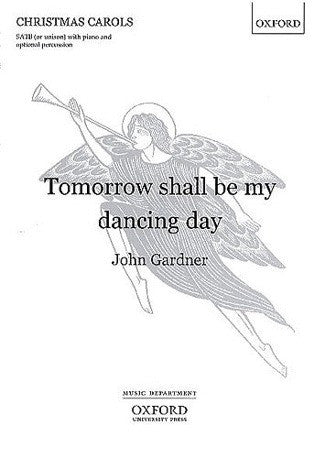 John Gardner: Tomorrow Shall Be My Dancing Day (SATB/Piano/Optional Percussion)