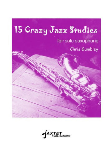 C. Gumbley: 15 Crazy Jazz Studies - Saxophone