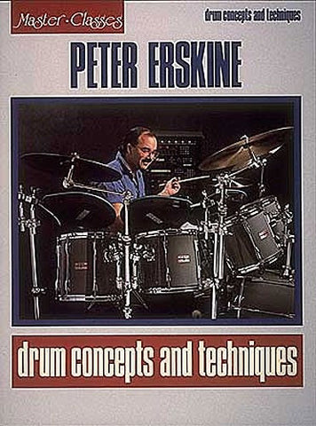 Peter Erskine: Drum Concepts and Techniques