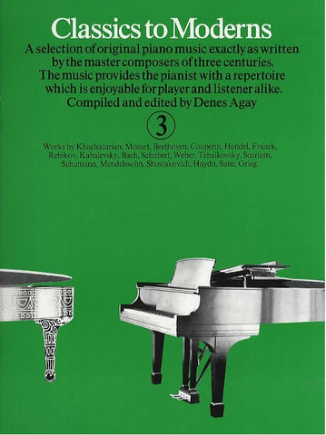 Classics To Moderns - Book 3 - Piano