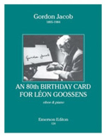 Gordon Jacob: An 80th Birthday Card for Leon Goossens (Oboe/Piano)