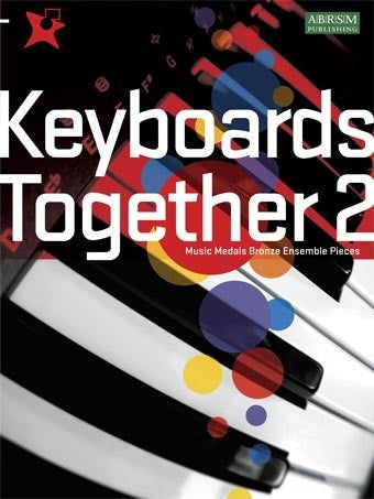 Keyboards Together 2 - Music Medals Bronze Ensemble Pieces