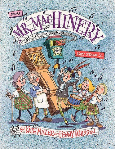 Miller/Whiston: Mr. MacHinery - Musical Workshop - Classroom Musical (PVG)
