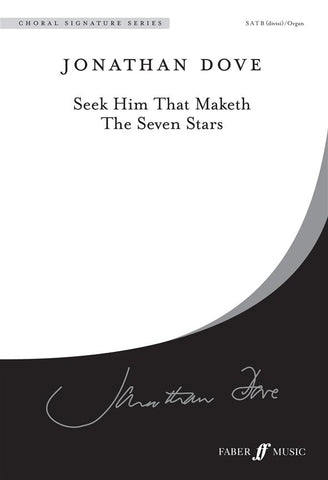 J. Dove: Seek Him that Maketh the Seven Stars - SATB (Divisi) + Organ