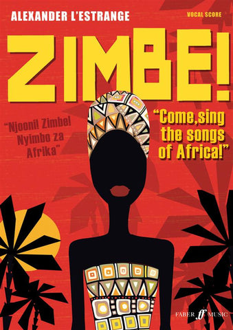 Zimbe! Come, Sing The Songs Of Africa - Vocal Score