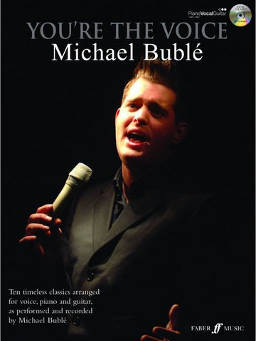 You're the Voice: Michael Buble - Piano, Vocal + Guitar (with CD)