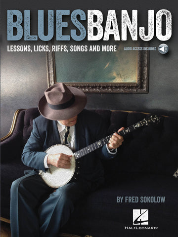 Blues Banjo Lessons - Licks, Riffs, Songs + More (with Online Audio)