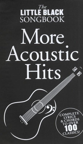 The Little Black Songbook: More Acoustic Hits - Lyrics + Chords