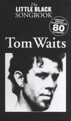 The Little Black Songbook: Tom Waits - Lyrics + Chords