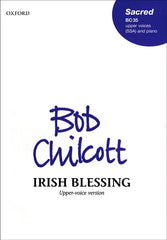 B. Chilcott: Irish Blessing - SSA + Piano