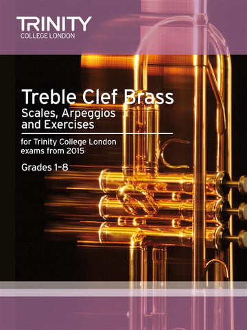 Trinity College London: Treble Clef Brass Scales + Exercises (from 2015) - Grades 1-8