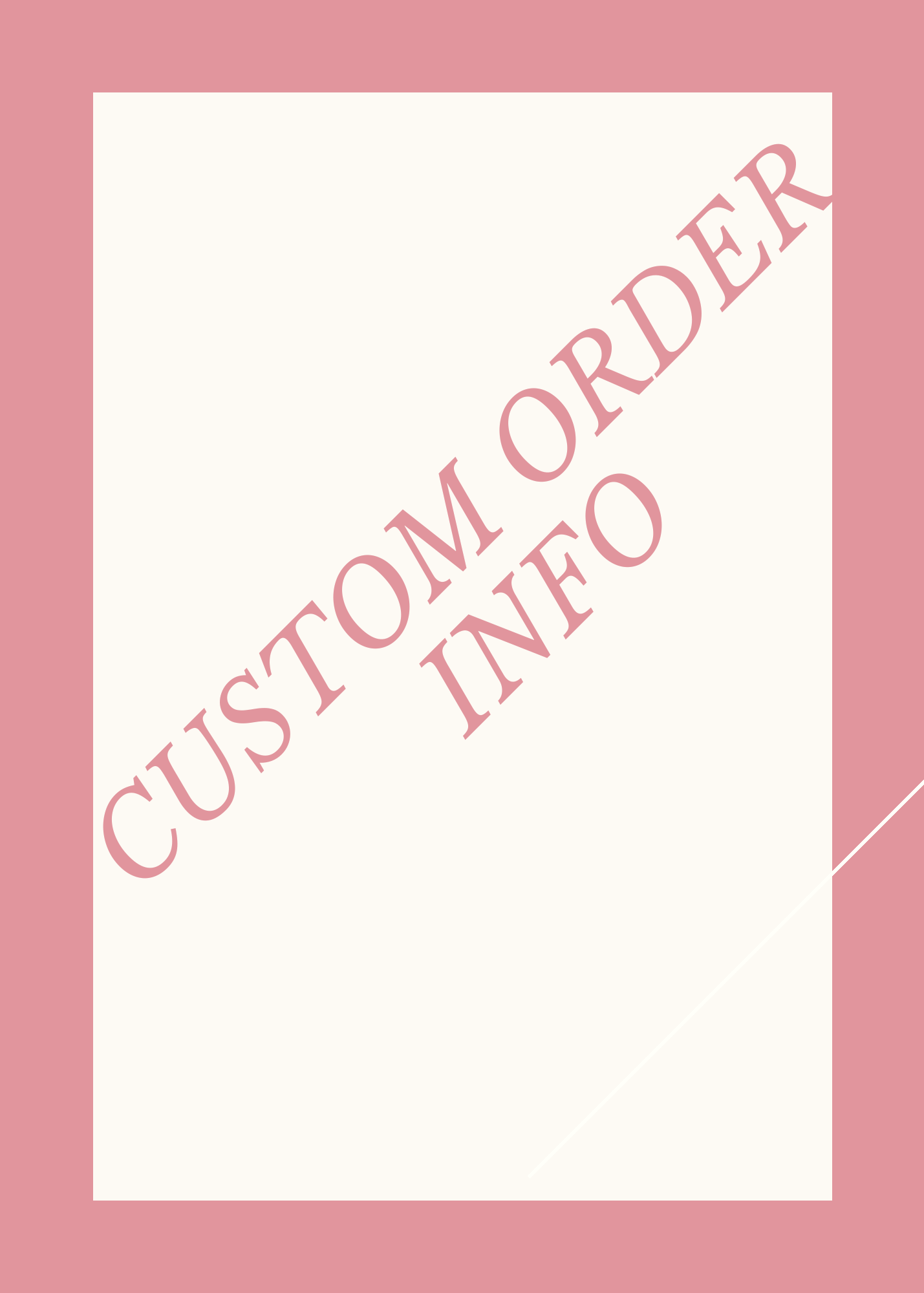 CUSTOM ORDERS ONLY