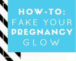 Easy ways to make (or fake) your pregnancy glow