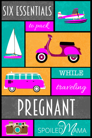 Six essentials to pack while traveling pregnant