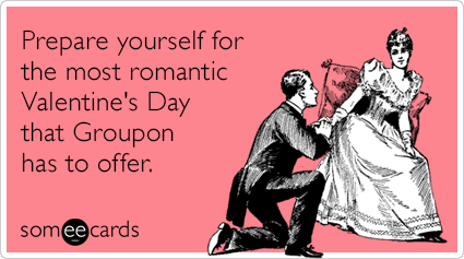 vday-valentine's-day-funny-someecards-date-groupon