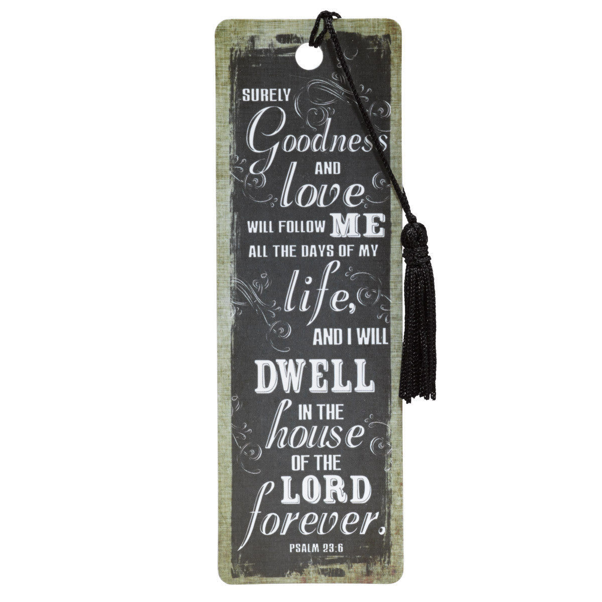 Finish Strong Collection: Goodness and Love PVC Bookmark - Ps 23:6