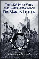 1529 Holy Week And Easter Sermons Of Dr Martin Lut