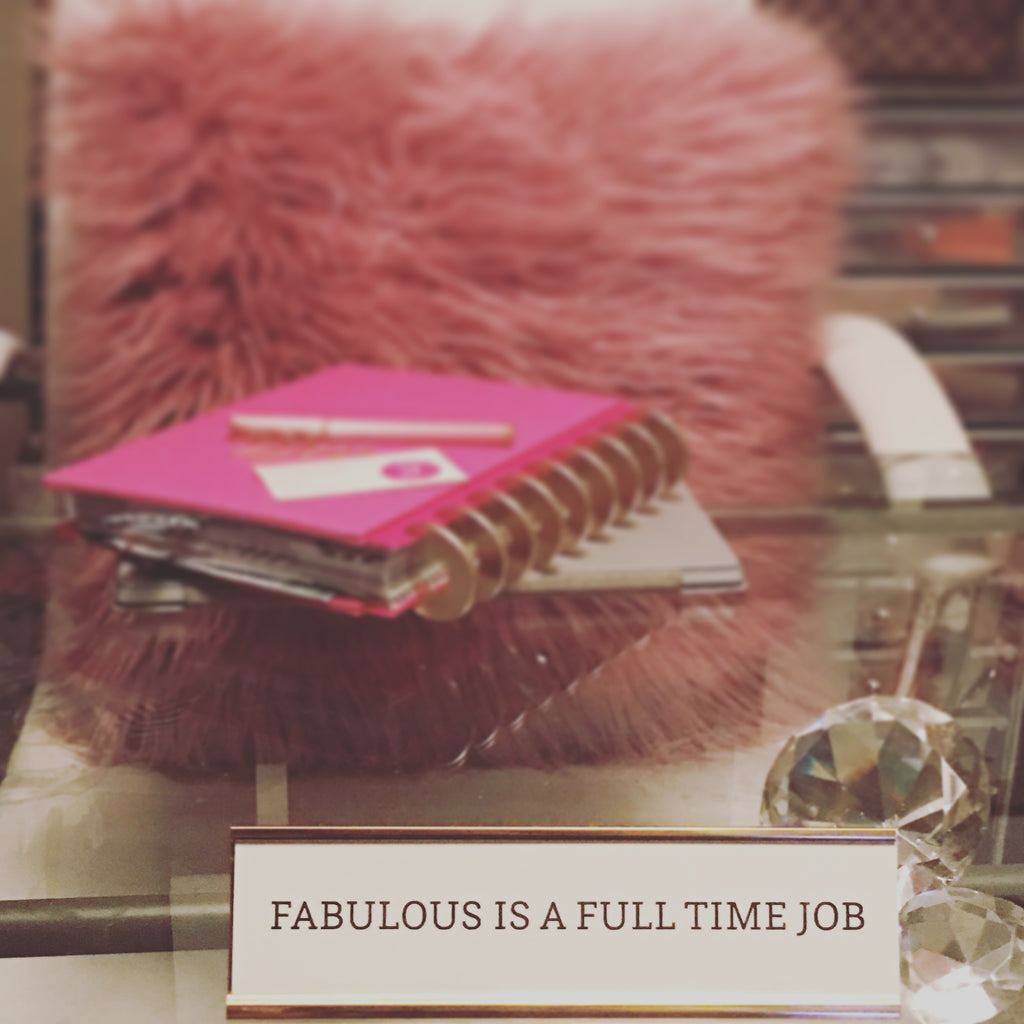 """Fabulous Is A Full-Time Job"" Desk Plaque 