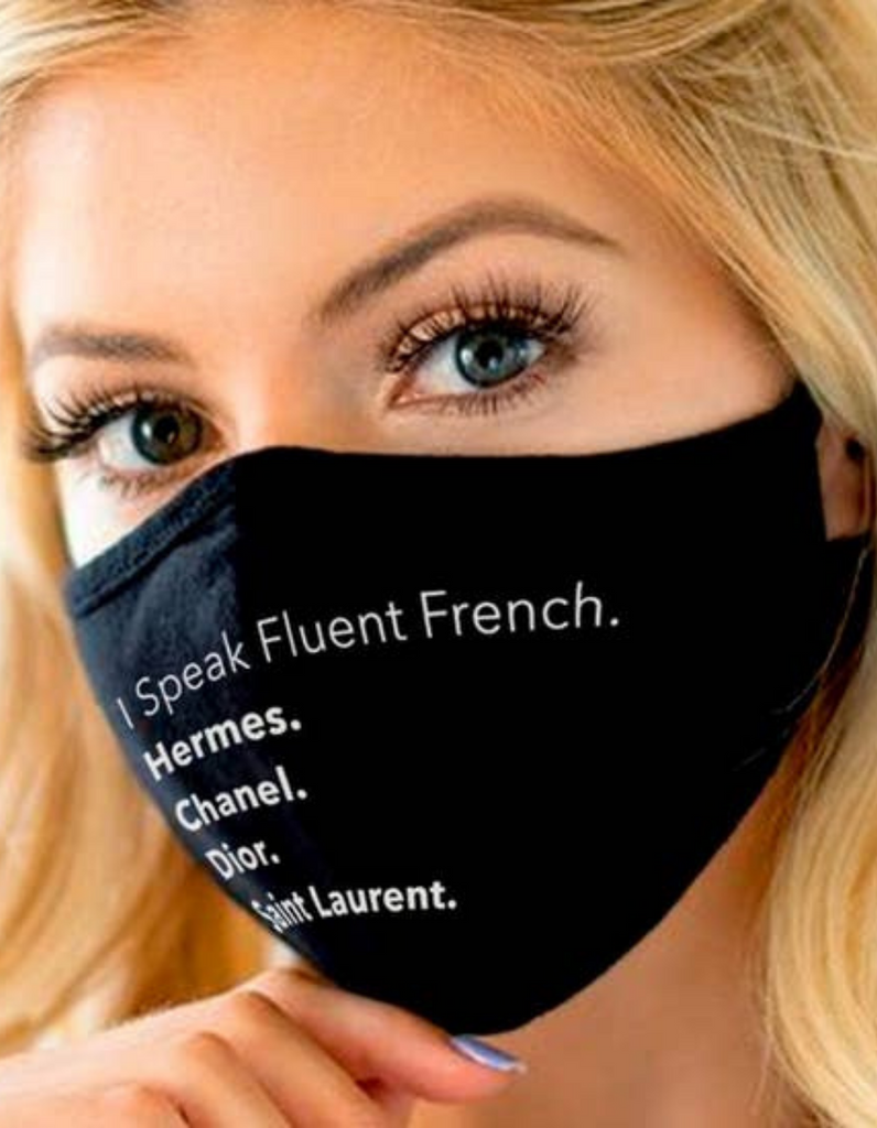 """I Speak Fluent French...."" Face Mask"