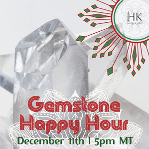 Holiday Gemstone Happy Hour!