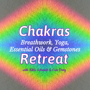 Chakras Retreat: Breathwork, Yoga, Essential Oils & Gemstones