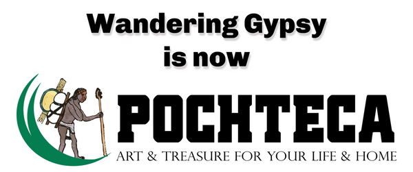 Wandering Gypsy has become POCHTECA!