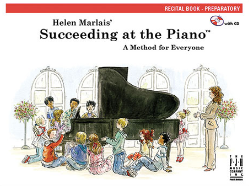 Succeeding at the Piano A Method for Everyone: Recital Book- Preparatory