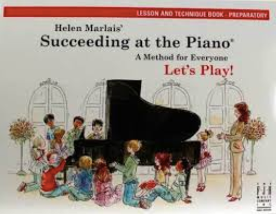 Succeeding at the Piano A Method for Everyone: Lesson and Technique Book- Preparatory