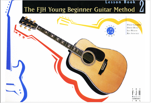 The FJH Young Beginner Guitar Method, Lesson Book 2