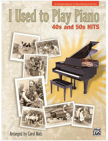 I Used to Play Piano -- 40s and 50s Hits