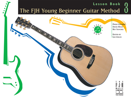 The FJH Young Beginner Guitar Method - Lesson Book 3