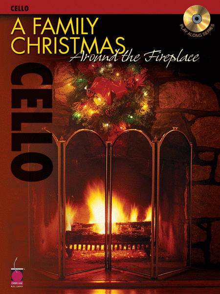 A Family Christmas Around The Fireplace: Cello