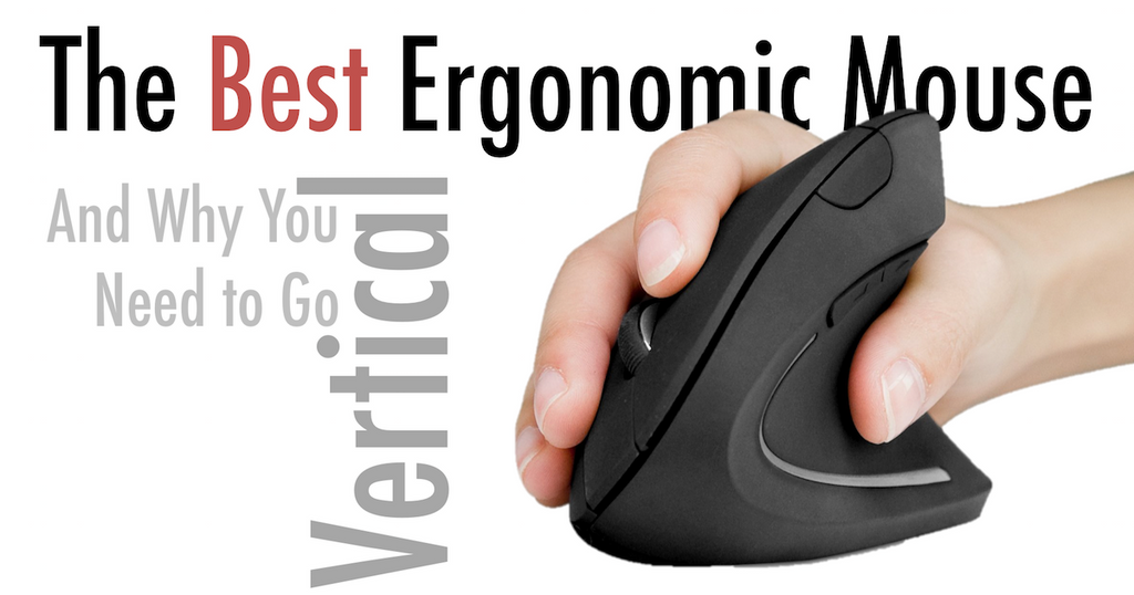 The Best Ergonomic Mouse – Why You Need to Go Vertical