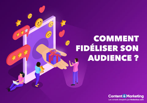 Fideliser audience