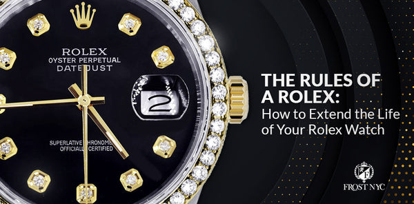 The Rules of a Rolex: How to Extend the Life of Your Rolex Watch