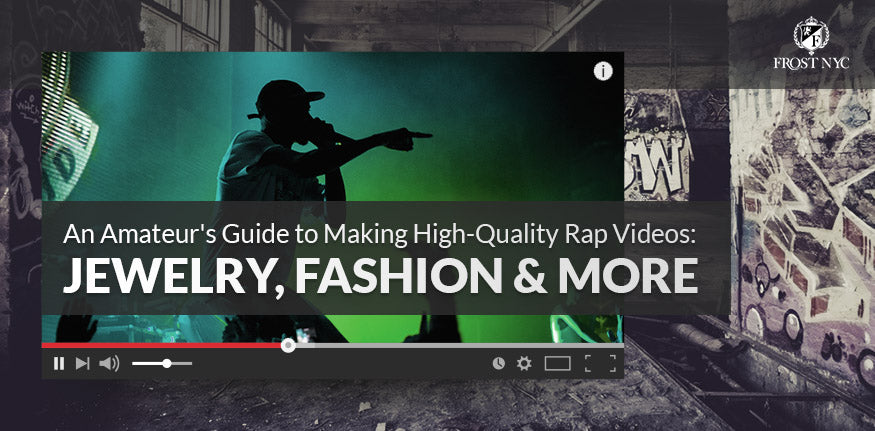 An Amateur's Guide to Making High-Quality Rap Videos Jewelry, Fashion & More