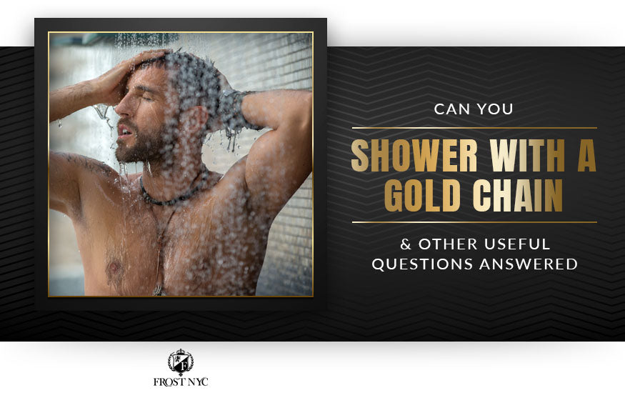 can you shower with a gold chain