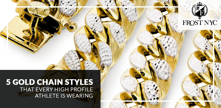 5 Gold Chain Styles That Every High Profile Athlete Is Wearing