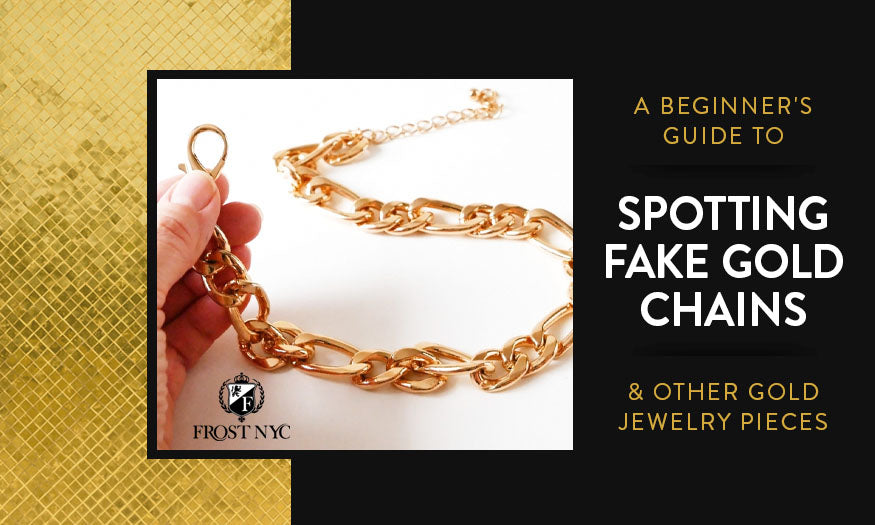beginners guide spotting fake gold chains and other gold jewelry pieces