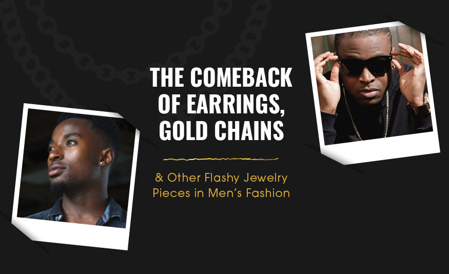 the comeback earrings gold chains flashy jewelry mens fashion