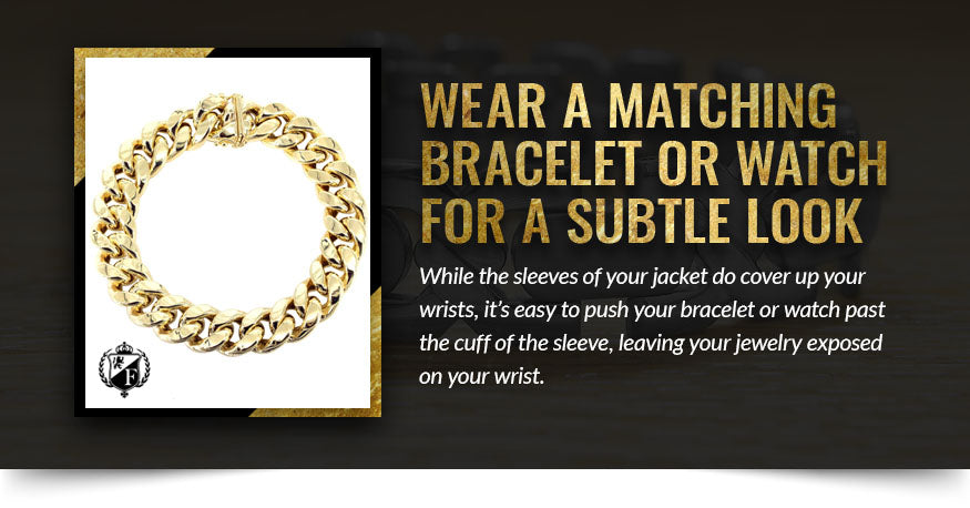 Wear a Matching Bracelet or Watch for a Subtle Look