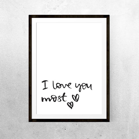 I love you most - Print - One Tiny Tribe  - 1