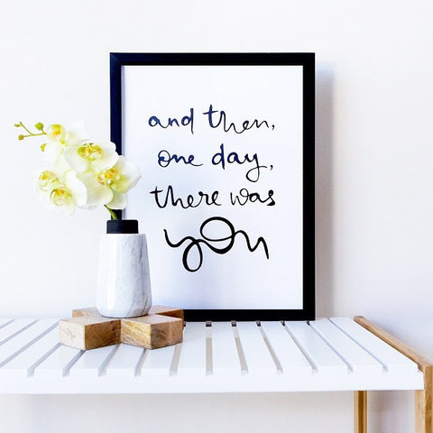 And then, one day, there was you - Print - One Tiny Tribe  - 1