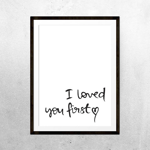I loved you first - Print - One Tiny Tribe  - 1