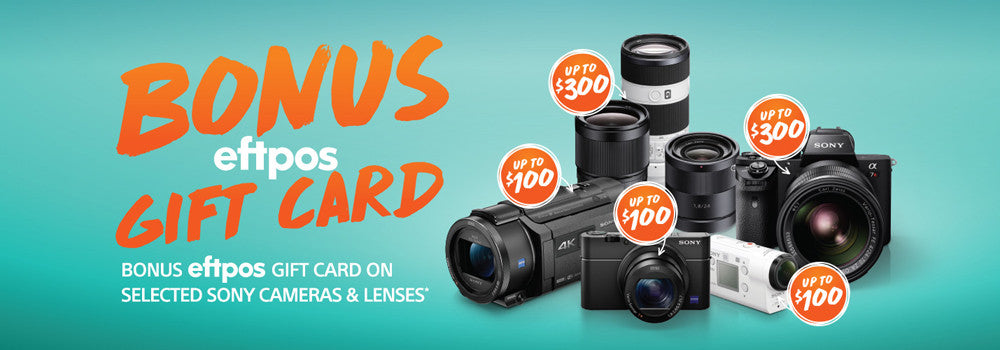 Bonus EFTPOS Gift Card with Selected Sony Cameras and Lenses
