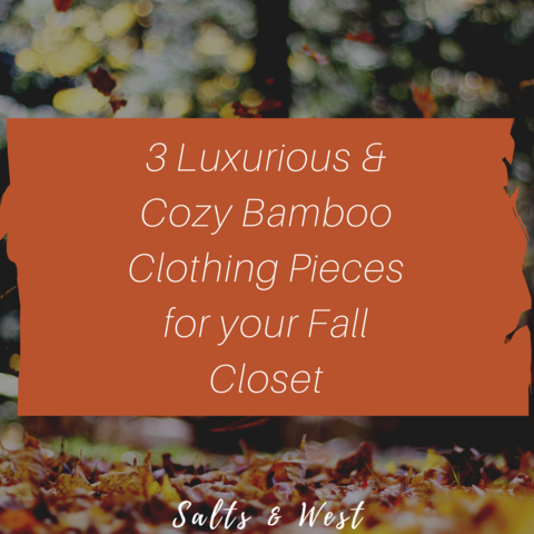 3 Luxurious & Cozy Bamboo Clothing Pieces for your Fall Closet