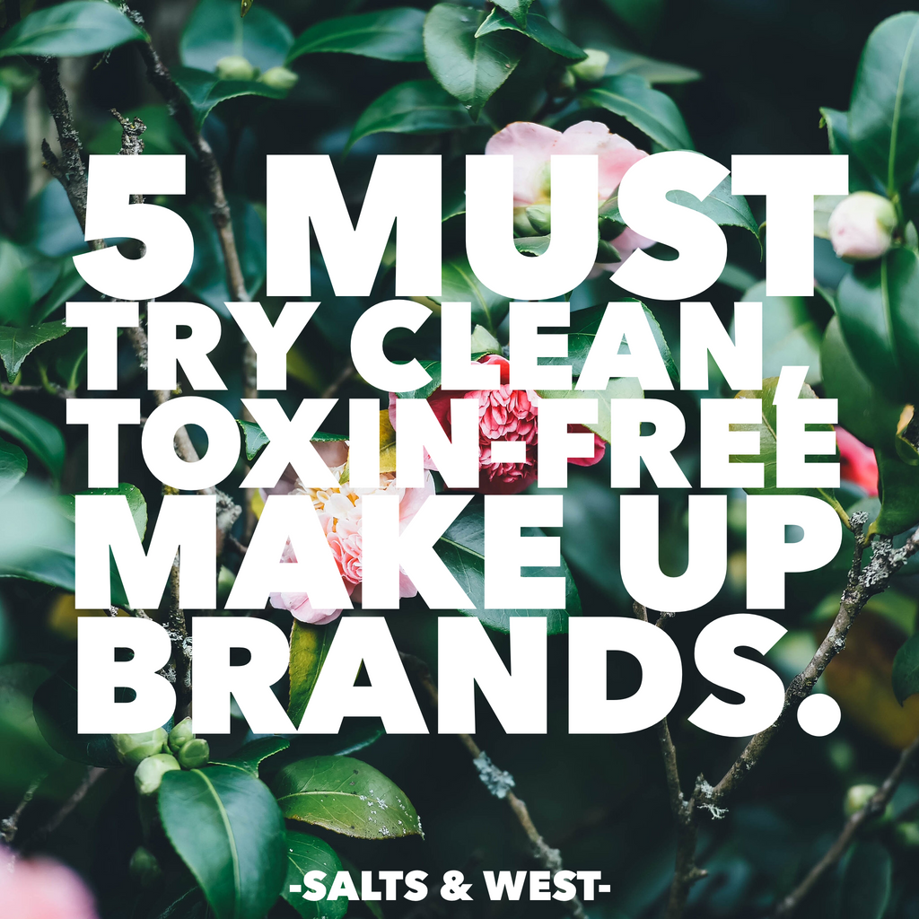 5 Must-Try Natural Non-Toxic Makeup Brands
