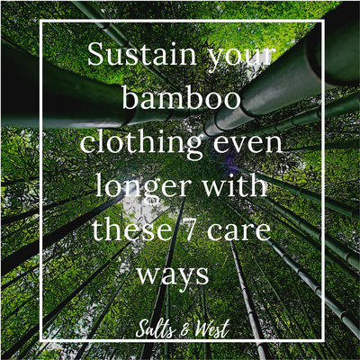 Sustain your Bamboo Clothing even longer with these 7 Care Ways!