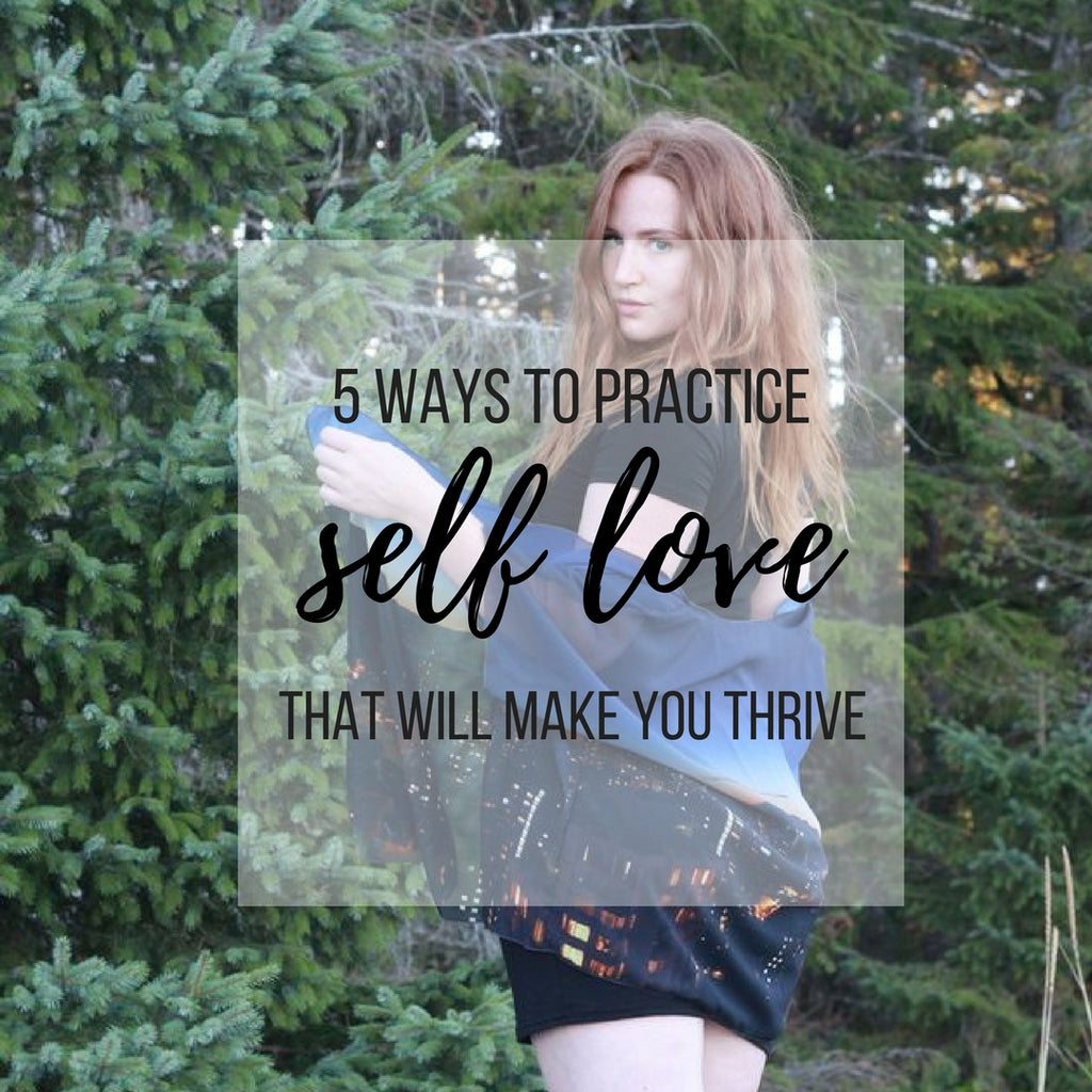 5 Ways to Practice Self-Love That Will Make You Thrive