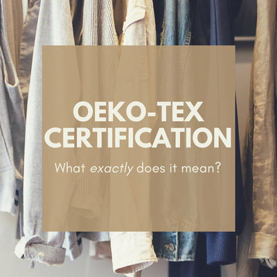 Oeko-Tex Certified Clothing: What does it mean?